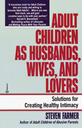 Adult Children As Husbands Wives And Lovers By Steven Farmer Ma Mfcc