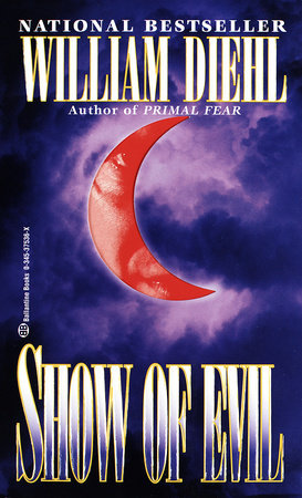 Show of evil by william diehl penguinrandomhouse show of evil by william diehl fandeluxe Choice Image