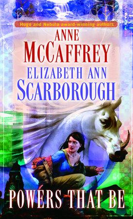 Powers That Be by Anne McCaffrey and Elizabeth Ann Scarborough