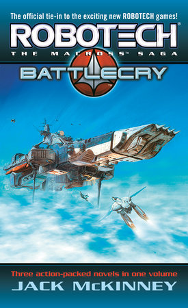 Robotech: The Macross Saga: Battle Cry by Jack McKinney