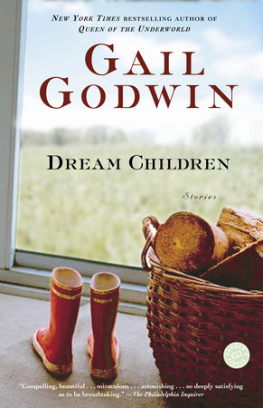 Dream Children by Gail Godwin