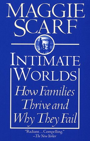 Intimate Worlds: by Maggie Scarf
