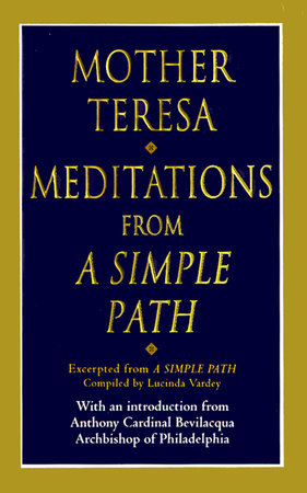 Meditations from a Simple Path by Mother Teresa