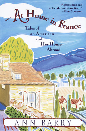 At Home in France by Ann Barry