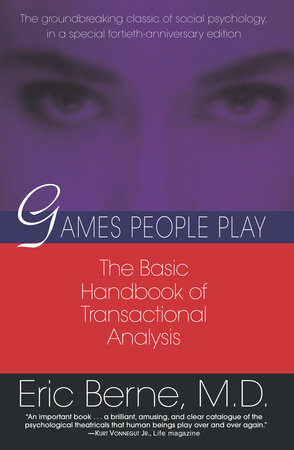 Games People Play by Eric Berne, MD