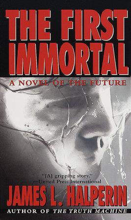 The First Immortal by James L. Halperin