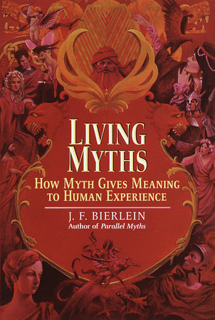 Living Myths by J.F. Bierlein
