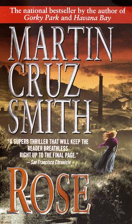 Rose by Martin Cruz Smith
