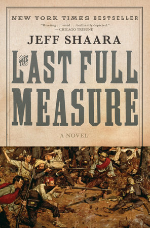 The Last Full Measure by Jeff Shaara