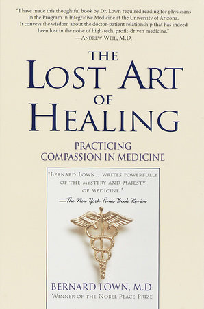 The Lost Art of Healing by Bernard Lown
