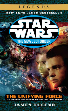 Star Wars: The New Jedi Order: The Unifying Force by James Luceno