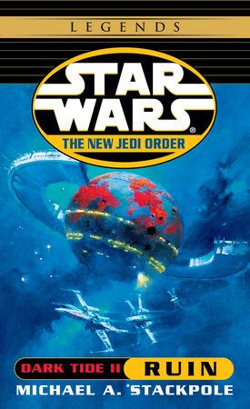Ruin: Star Wars Legends (The New Jedi Order: Dark Tide, Book II) by Michael A. Stackpole