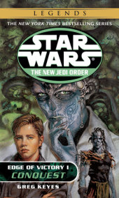 Star Wars: The New Jedi Order: Edge of Victory I: Conquest
