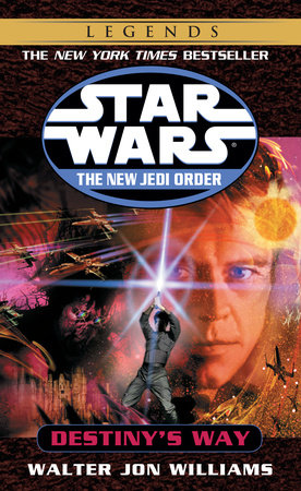 Destiny's Way: Star Wars Legends (The New Jedi Order) by Walter Jon Williams