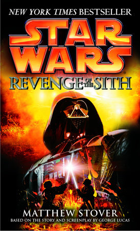 Revenge Of The Sith Star Wars Episode Iii By Matthew Stover 9780345428844 Penguinrandomhouse Com Books