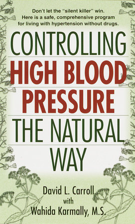Controlling High Blood Pressure the Natural Way by David Carroll and Wahida S. Karmally