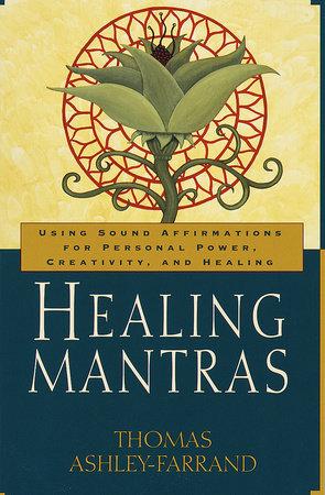 Healing Mantras by Thom Ashley-Farrand