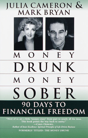 Money Drunk/Money Sober by Mark Bryan and Julia Cameron