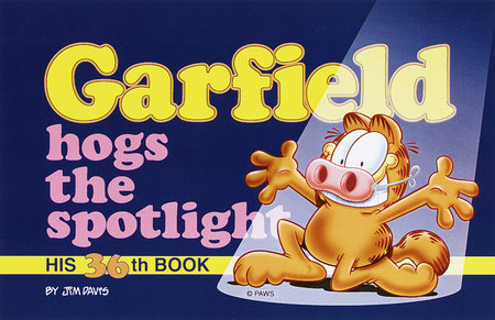 Garfield Hogs the Spotlight by Jim Davis