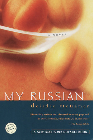 My Russian by Deirdre McNamer