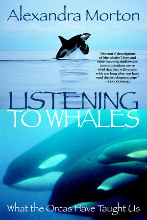 Listening to Whales by Alexandra Morton