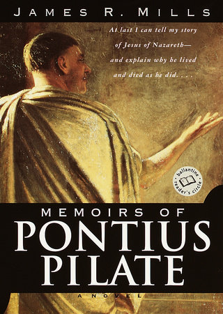 Memoirs of Pontius Pilate by James R. Mills