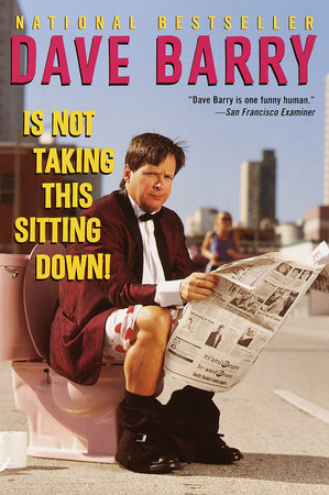 Dave Barry Is Not Taking This Sitting Down! by Dave Barry