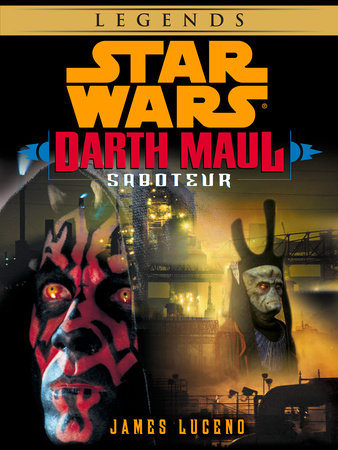 Saboteur: Star Wars Legends (Darth Maul) (Short Story) by James Luceno