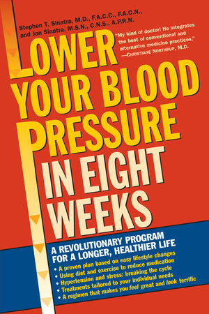 Lower Your Blood Pressure in Eight Weeks by Stephen T. Sinatra