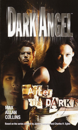 Dark Angel : After the Dark by Max Allan Collins