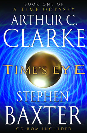 Time's Eye by Arthur C. Clarke and Stephen Baxter