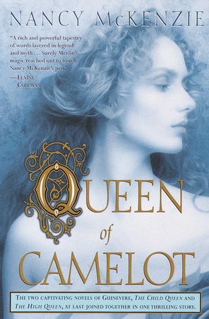 Queen of Camelot by Nancy McKenzie