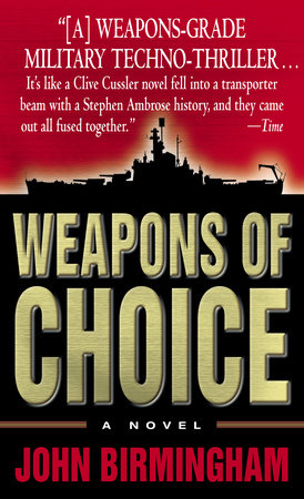 Weapons of Choice by John Birmingham