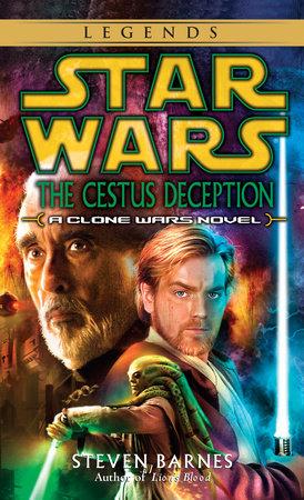 The Cestus Deception: Star Wars Legends (Clone Wars) by Steven Barnes