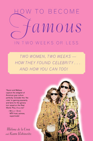 How to Become Famous in Two Weeks or Less by Melissa de la Cruz and Karen Robinovitz