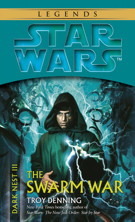 The Swarm War: Star Wars Legends (Dark Nest, Book III) by Troy Denning