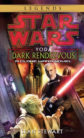 Yoda: Dark Rendezvous: Star Wars Legends by Sean Stewart