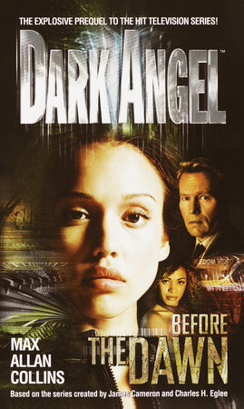Dark Angel: Before the Dawn by Max Allan Collins