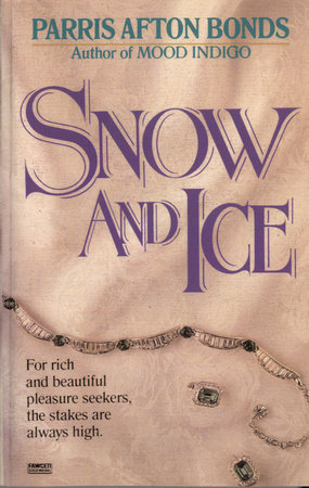 Snow and Ice by Parris Afton Bonds