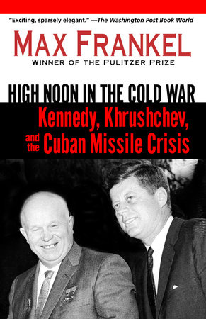 High Noon in the Cold War by Max Frankel