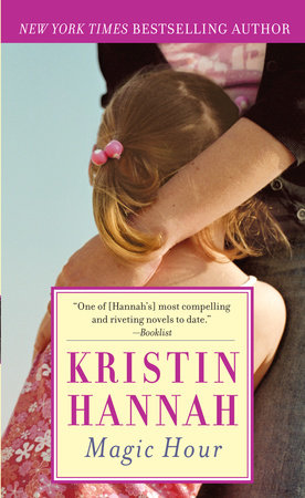 Magic Hour by Kristin Hannah