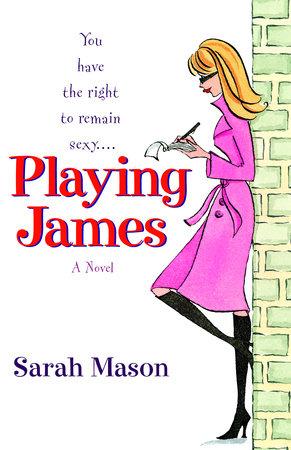 Playing James