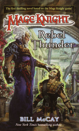 Mage knight 1 rebel thunder by bill mccay penguinrandomhouse ebook fandeluxe