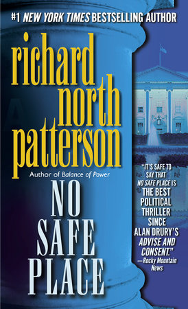 No Safe Place By Richard North Patterson Penguinrandomhouse Books