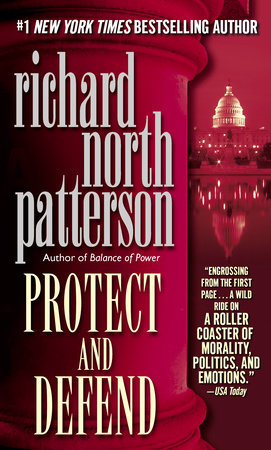 Protect And Defend By Richard North Patterson Penguinrandomhouse