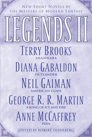 Legends II by George R. R. Martin, Diana Gabaldon, Terry Brooks and Anne McCaffrey