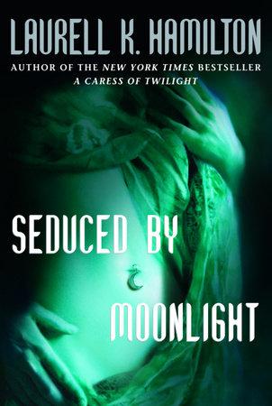 Seduced By Moonlight by Laurell K. Hamilton