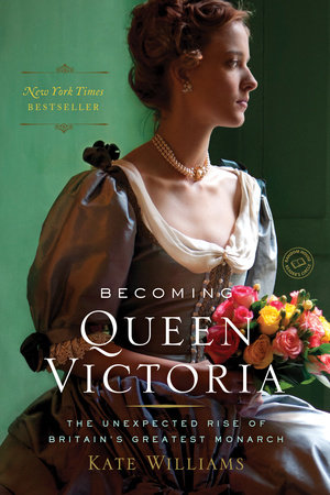 Becoming Queen Victoria by Kate Williams