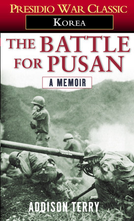 The Battle for Pusan by Addison Terry