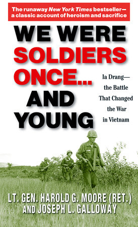 We Were Soldiers Once...and Young by Lt. General Ha Moore and Joseph Galloway